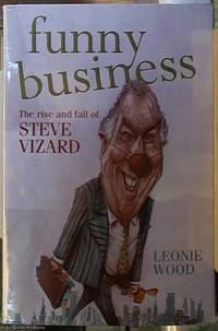 image of Funny Business ; The Rise and Fall of Steve Vizard