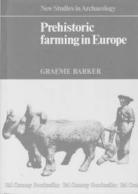 Prehistoric Farming in Europe New Studies in Archaeology