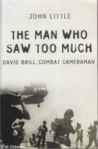 image of The Man Who Saw too Much: David Brill, Combat Cameraman