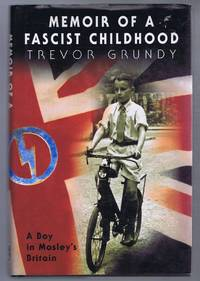 Memoir of a Fascist Childhood, a Boy in Mosley's Britain
