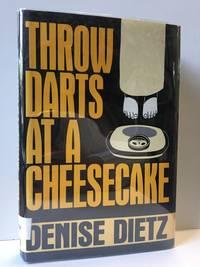 Throw Darts at a Cheesecake