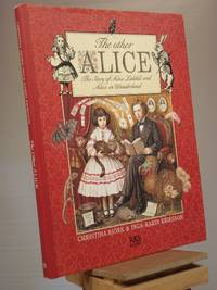 The Other Alice: The Story of Alice Liddell and Alice in Wonderland by Cristina Bjork - Hardcover - Unknown Unknown - 1993 - from Henniker Book Farm and Biblio.co.uk