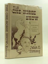 image of THE ONE-HORSE SHOW: The Life and Times of Dan Rice, Circus Jester and Philanthropist