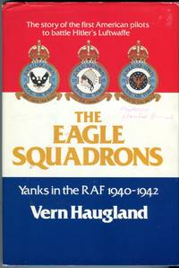The Eagle Squadrons: Yanks in the RAF 1940-1942
