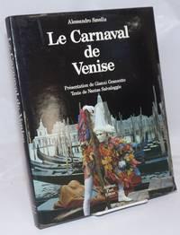 image of Le Carnaval de Venise. Presentation de Gianni Granzotto. Texte de Nantas Salvalaggio.   Traduit de l'italien par Marie-Francoise de Mordant de Massiac