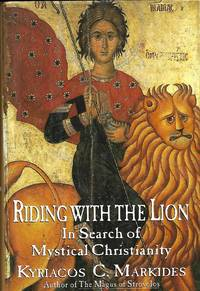 Riding with the Lion in Search of Mystical Christianity