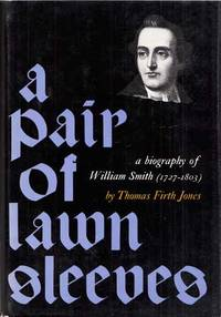 A Pair of Lawn Sleeves. A Biography of William Smith (1727-1803)