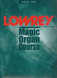 Lowrey Magic Organ Course - Book Two