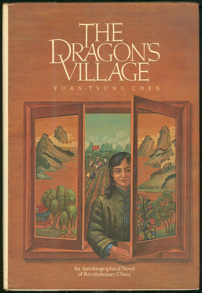 DRAGON'S VILLAGE An Autobiographical Novel of Revolutionary China, Chen, Yuan-Tsung