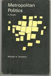 METROPOLITAN POLITICS A Reader, Danielson, Michael editor