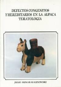Defectos Congenitos y Hereditarios En La Alpaca - Teratologia (Congenital and Hereditary Defects in Alpaca  - Teratology)