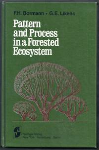 Pattern and Process in a Forested Ecosystem. Disturbance, Development and the Steady State Based on the Hubbard Brook Ecosystem Study