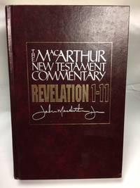 Revelation 1-11 MacArthur New Testament Commentary (MacArthur New Testament Commentary Series)