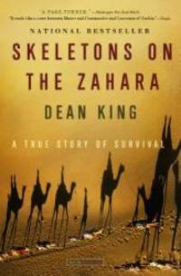 Skeletons on the Zahara: A True Story of Survival by Dean King - 2014-07-06