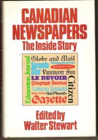 CANADIAN NEWSPAPERS THE INSIDE STORY The Inside Story