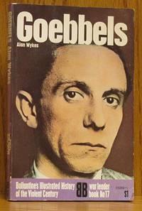 Goebbels: Ballantine's Illustrated History of the Violent Century-War Leader Book No 17