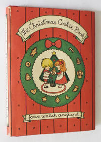 The Christmas Cookie Book by  Joan Walsh Anglund - First Edition - 1977 - from Knickerbocker Books and Biblio.com