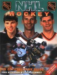 NHL Hockey : The NHL's Complete Authorized Guide: an Offical Fans' Guide