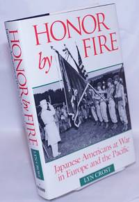 image of Honor by fire; Japanese Americans at war in Europe and the Pacific