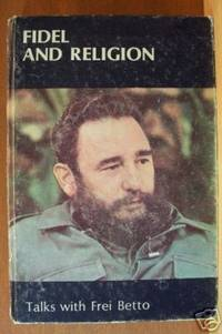 FIDEL AND RELIGION:  Talks With Frei Betto