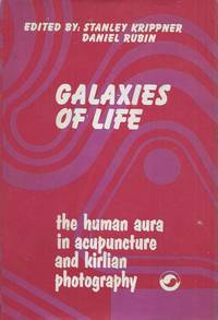 Galaxies of Life__The Human Aura in Acupuncture and Kirlian Photography