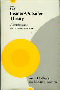 Insider-Outsider Theory of Employment and Unemployment by  Assar & Dennis J. Snower Lindbeck - Hardcover - (1989) - from James F. Balsley, Bookseller and Biblio.com