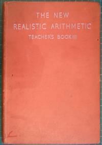 The New Realistic Arithmetic Teachers Book III