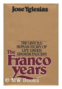 image of Franco Years: Untold Human Story of Life Under Spanish Fascism
