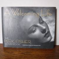 image of A Welcoming Life: The M.F.K. Fisher Scrapbook