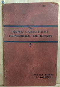 The Home Gardener's Pronouncing Dictionary by  Alfred Carl Hattes - Paperback - Signed First Edition - 1930 - from Old Saratoga Books and Biblio.com