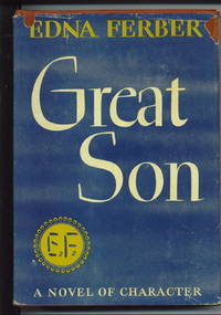 Great Son - A Novel of Character by  Edna Ferber - Hardcover - 1945 - from The Novel Shoppe (SKU: 29074)