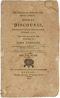 The Danger of Despising the Divine Counsel Exhibited in a Discourse.. by  Thomas Thacher  - 1802  - from The Lawbook Exchange Ltd (SKU: 71282)