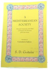 A Mediterranean Society: The Jewish Communities of the Arab World as Portrayed in the Documents of the Cairo Geniza: Cumulative Indices v. 6 by S. D. Goitein - Paperback - 2000 - from PsychoBabel & Skoob Books (SKU: 490929)