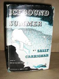 Icebound Summer by  Sally Carrighar - Hardcover - BCE/BOMC - 1953 - from Brass DolphinBooks and Biblio.com