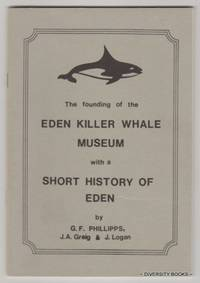 THE FOUNDING OF THE EDEN KILLER WHALE MUSEUM With a Short History of Eden