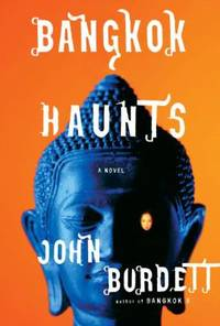 Bangkok Haunts by John Burdett - Hardcover - 2007 - from ThriftBooks and Biblio.com