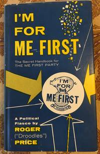 I'm for ME FIRST
