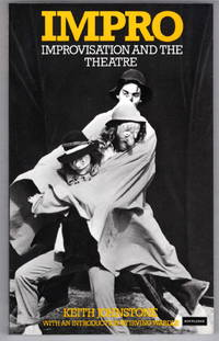Impro: Improvisation and the Theatre by Johnstone, Keith - 1992