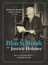 image of The Black Book of Justice Holmes: Text Transcript and Commentary