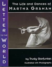 Letter to the World: The Life and Dances of Martha Graham
