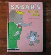 BABAR'S LITTLE GIRL by  Laurent De Brunhoff - First Edition. First Printing. - 1987 - from Collectible Book Shoppe and Biblio.co.uk