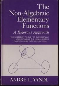 The Non-Algebraic Elementary Functions: a Rigorous Approach
