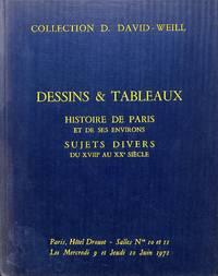 Vente 9-10 Juin 1971 : Collection D. David-Weill. Dessins et Tableaux.  Histoire De Paris et De Ses Environs. Important Ensemble De Dessins -  Aquarelles -Gouaches - Peintures Du XVIIIe Au XXe Siècle. Tableaux  Modernes.