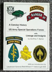 A Concise History of Us Army Special Operations Forces With Lineage and Insignia by  Geoffrey T Barker - Paperback - Signed - 1988 - from Garnet Books and Biblio.com