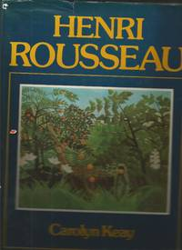 Henri Rousseau by  Carolyn Keay - 1st Edition - 1976 - from Books and Bobs (SKU: E034931)
