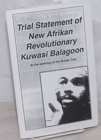 image of Trial statement of New Afrikan revolutionary Kuwasi Balagoon: at the opening of the Brinks Trial