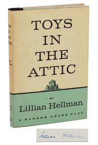 Toys in the Attic by  Lillian Hellman - Signed First Edition - 1960 - from Burnside Rare Books, ABAA (SKU: 140937812)