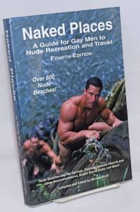 image of Naked Place: a guide for gay men to nude recreation and travel fourth edition, over 600 nude beaches