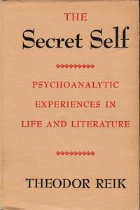 The Secret Self: Psychoanalytic Experiences in Life and Literature