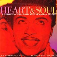 Heart and Soul : A Celebration of Black Music Style in America, 1930-1975